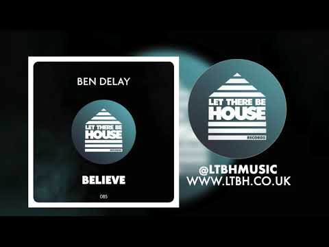 Ben Delay - Believe (Original Mix)