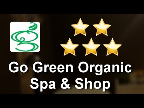 Go Green Organic Spa & Shop New York Amazing 5 Star Review by Wendy C.