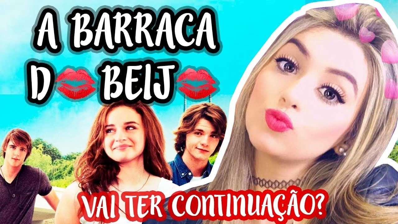 O Filme A Barraca Do Beijo Vai Ter Continuação Youtube