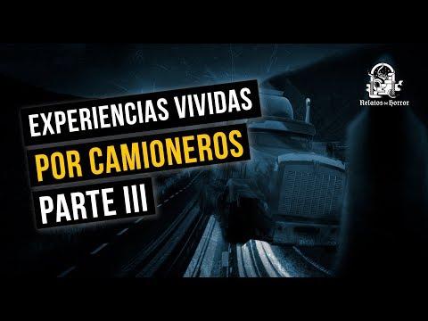 EXPERIENCIAS DE UN CAMIONERO III (HISTORIAS DE TERROR)