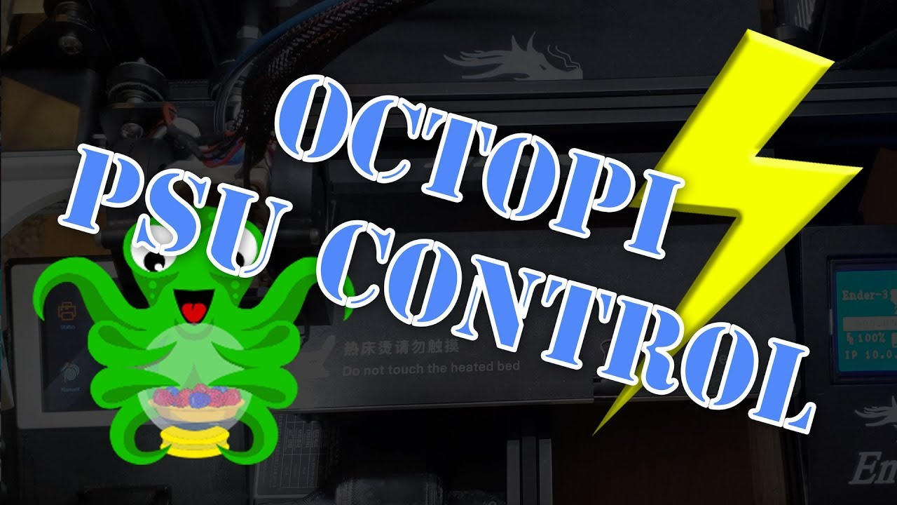 OctoPrint and PSU Control to control the power of your 3D