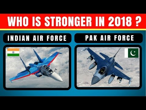 Indian Airforce vs Pakistan Airforce Latest Updated Comparison  IAF vs PAF 2018
