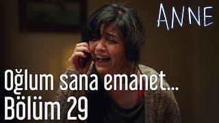 Anne 29. Bölüm - Oğlum Sana Emanet...