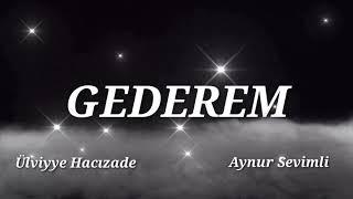 Aynur Sevimli  Ülviyye Hacızade Gederem 2021 Klip