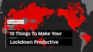 10 Productive Things To Do During Coronavirus Lockdown