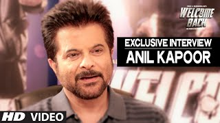 Exclusive: Anil Kapoor Interview   Welcome Back