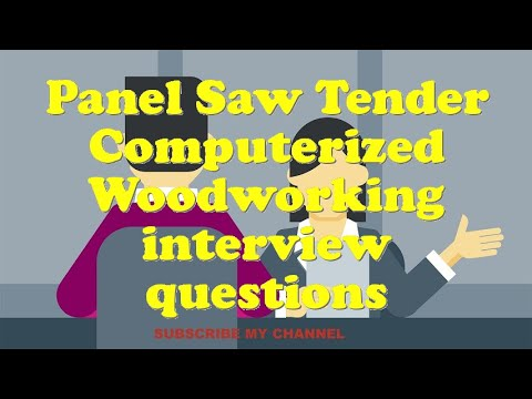 Panel Saw Tender Computerized Woodworking interview questions