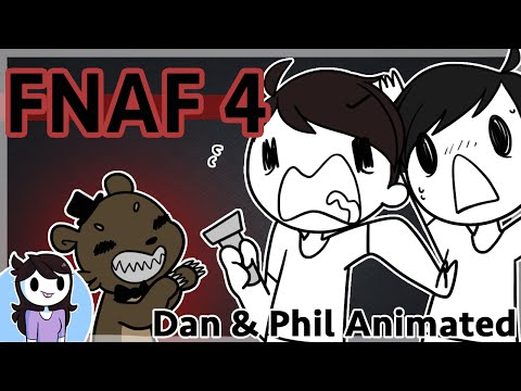 FNAF 4: Dan & Phil Animated