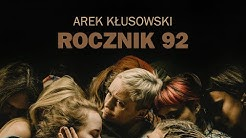 Arek Kłusowski - Rocznik 92 (Official Video)