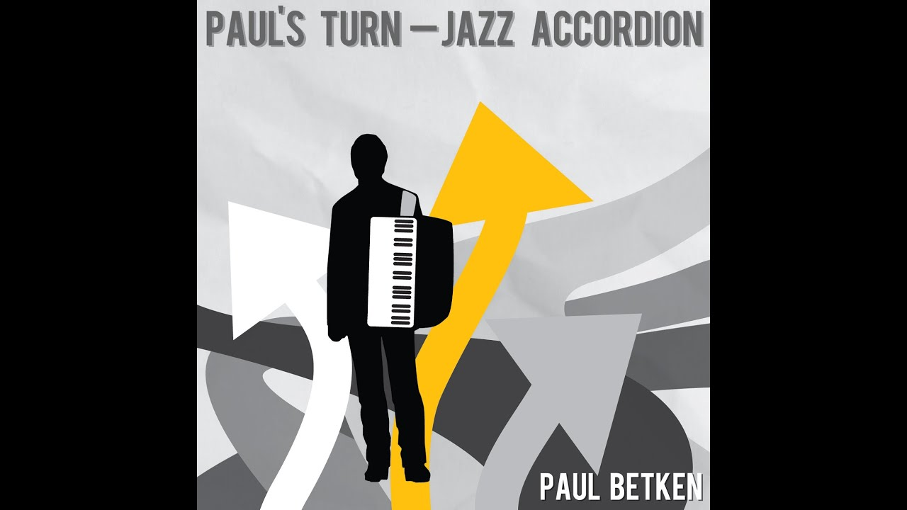 "Jazz Accordion - Paul Betken with ""PAUL'S TURN - JAZZ ACCORDION"""