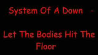 System Of A Down Let The Bodies Hit The Floor