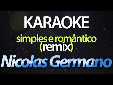 SIMPLES E ROMÂNTICO (Karaoke Version) - Nicolas Germano (Remix)