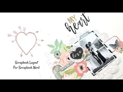 "12x12 Scrapbooking Process: ""My Heart"" (Scrapbook Nerd)"
