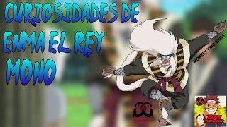 CURIOSIDADES DE ENMA EL REY MONO (NARUTO)