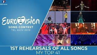Eurovision 2019 | 1st Rehearsals Of All Songs | My Top 41
