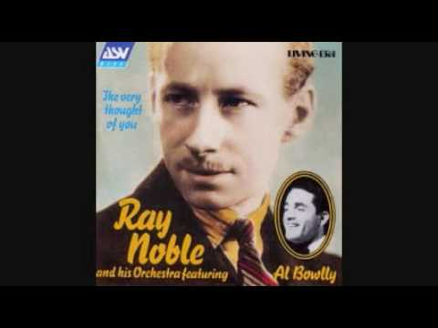 AL BOWLLYWITH RAY NOBLE AND HIS ORCHESTRA - MIDNIGHT, THE STARS AND YOU