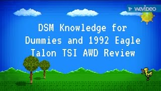 DSM Knowledge for Dummies and 1992 Eagle Talon TSI AWD Review