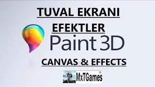 PAINT 3D TUVAL EKRANI ve EFEKT Ayarları