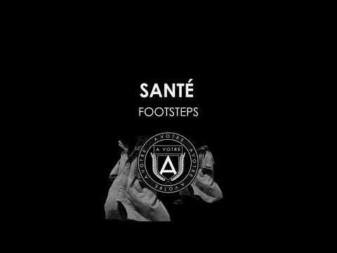 Santé - Footsteps - (Mathias Kaden's Get Lost Remix)