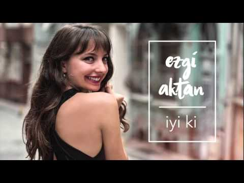 Ezgi Aktan - Sen #İyiki #adamüzik