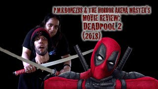 P.M.R.Bonez88 & The Horror Arena Master's Movies in Theater Review: Deadpool 2 (2018)