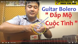 [Boleror] Đắp Mộ Cuộc Tình - Hướng Dẫn Guitar