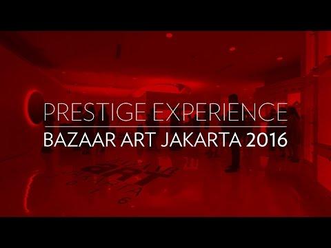 Prestige Experience: Bazaar Art Jakarta 2016