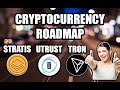 Cryptocurrency Roadmap Check In - Stratis | UTrust | Tron