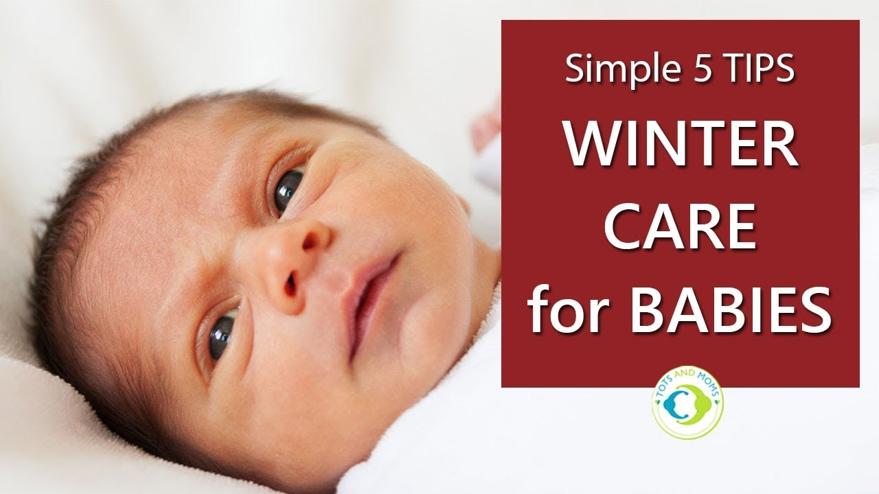 5 Tips For Winter Care For Babies Babies And Kiddos