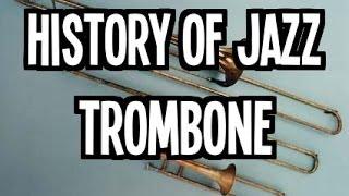 History of Jazz Trombone
