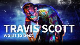 Travis Scott: Worst to Best