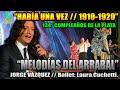 Había una Vez 1910-1920 // Melodías del Arrabal // 134 años de la fundación de La Plata