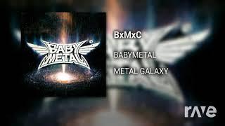 Bxmxc Division - Babymetal & Mick Gordon | RaveDj
