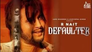 Defaulter R Nait New Punjabi Song Whatsapp Status