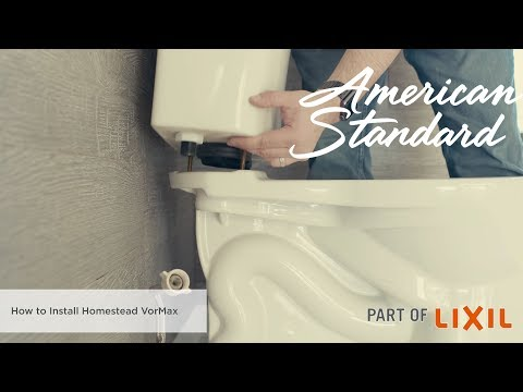 How To Install The Homestead VorMax Toilet By American Standard
