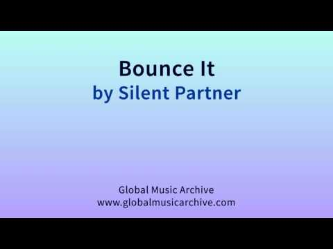 Bounce it by Silent Partner 1 HOUR