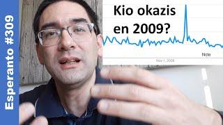 [#309] En 2009, subite multaj homoj interesiĝis pri Esperanto, sed kial?