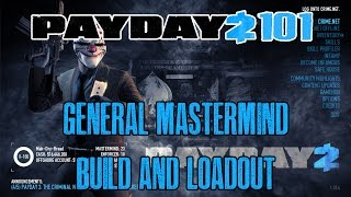 Payday 2 101: General Mastermind Build and Loadout (Pre Crimefest Update)