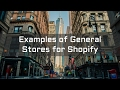 Examples of General Stores for Shopify