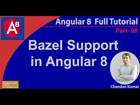 Angular 8 new Features - Bazel Support | features of Angular 8 thumbnail