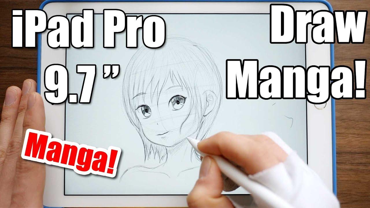 iPad Pro 9.7 - Draw Manga! [Apple Pencil Test] - YouTube