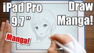 iPad Pro 9.7 - Draw Manga! [Apple Pencil Test]