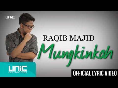 Raqib Majid - Mungkinkah (Official Lyric Video)ᴴᴰ