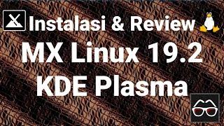 MX Linux 19.2 KDE Plasma Edition | Belajar Linux | Instalasi Linux | Review Linux | Linux Indonesia