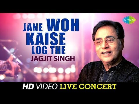 Jane Woh Kaise Log The |Jagjit Singh | Live Concert Video