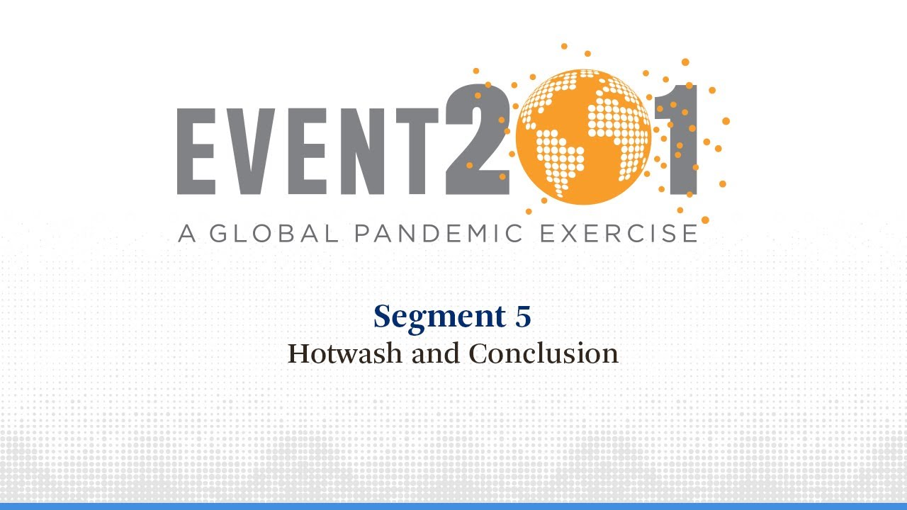 Event 201 Pandemic Exercise: Segment 5, Hotwash and Conclusion