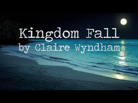 Kingdom Fall - Claire Wyndham [lyrics]