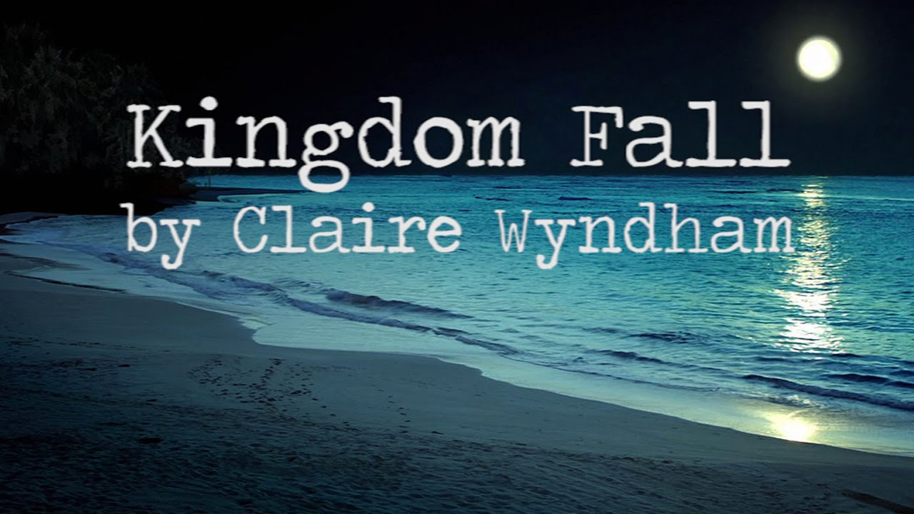Similar to Kingdom Fall - Claire Wyndham [lyrics]