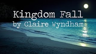Скачать Kingdom Fall Claire Wyndham Lyrics