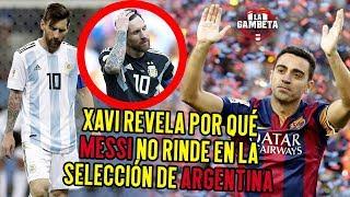 Xavi nos explica en unos segundos, la verdad de por qué Messi no juega en Argentina